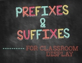 Prefixes/Suffixes for Classroom Display
