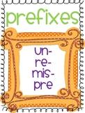 Prefixes: Un-,Re-,Mis-, Pre!!!