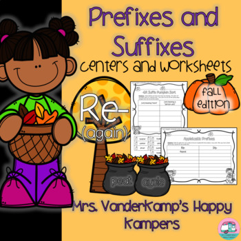 Prefixes and Suffixes: Centers and Worksheets [[Fall Edition]]