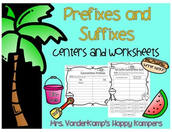 Prefixes and Suffixes: Centers and Worksheets [[Summer Edition]]