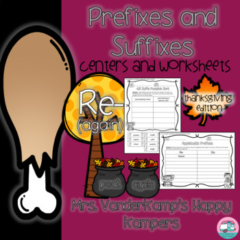 Prefixes and Suffixes: Centers and Worksheets [[Thanksgiving Edition]]