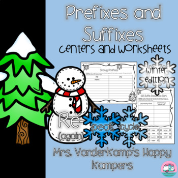 Prefixes and Suffixes: Centers and Worksheets [[Winter Edition]]