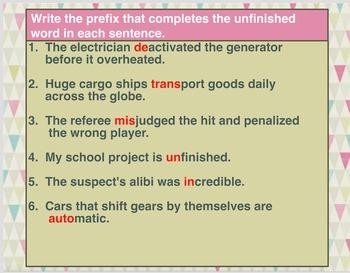 Prefixes:  in-, micro-, mis-, auto-, de-, un-,  trans-