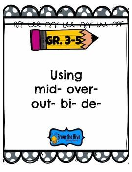 Prefixes   mid-  over-  out-  bi-  de-