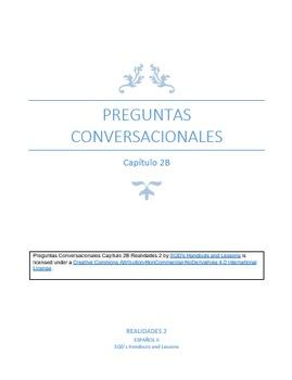 Preguntas Conversacionales Capítulo 2B Realidades 2