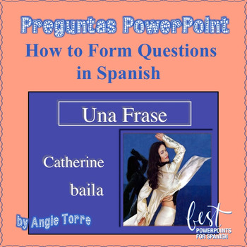 Preguntas PowerPoint- How to Form Questions in Spanish and INB Activities