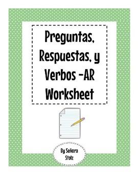 Preguntas, Respuestas, y Verbos -AR Worksheet