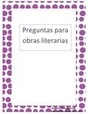 Preguntas para obras literarias for the intermediate/advan