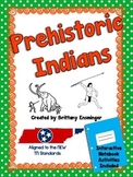 Prehistorc Indians { Paleo, Archaic, Woodland, & Mississippian Indians}