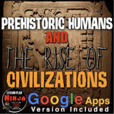 Prehistoric Humans to Ancient Civilizations Unit plus Distance Learning version