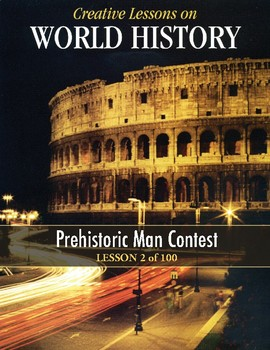 Prehistoric Man Contest! WORLD HISTORY LESSON 2/100, Activity & Quiz