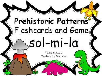 Prehistoric Patterns Sol-Mi-La Melody Concept: Games for Music