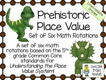 Prehistoric Place Value ~ Set of Six Math Rotations ~ Intermediate Grades