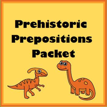 Prehistoric Prepositions Packet- Above, Below, In Front, B