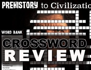 Prehistory to Civilization Crossword Puzzle Review  - 17 Terms+Key