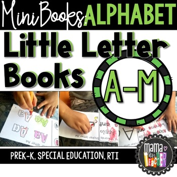 Little Letter Books: Alphabet Mini Books A-M {Prek-K, Special Ed., RTI}