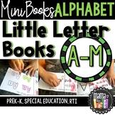 Little Letter Books: Alphabet Mini Books A-M {Prek-K, Special Ed., RTI}