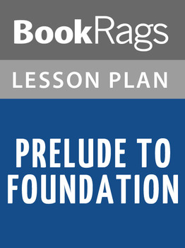 Prelude to Foundation Lesson Plans