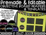 Premade & Editable Objective Board Headers & Templates Set