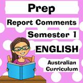 Prep English Report Comments - Semester One - Australian C
