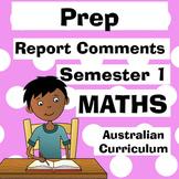 Prep Maths Report Comments - Semester One - Australian Curriculum