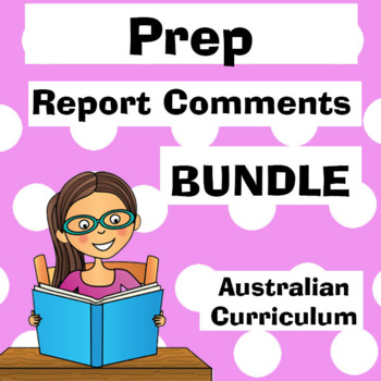 Prep Report Comment Bank BUNDLE - Australian Curriculum