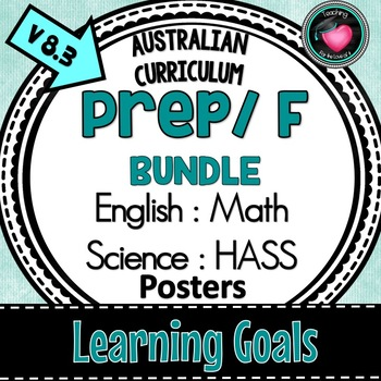 Prep and Foundation LEARNING GOALS Bundle ENGLISH, MATHS, SCIENCE, HASS
