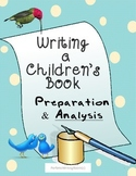 Prepare to Write a Children's Book: Analysis, Critical Thinking Gr. 6, 8, 9, 12