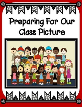 Preparing For Our Class Picture Personal Narrative