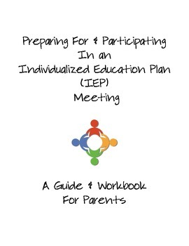 Preparing and Participating In An IEP Meeting- A Guide and