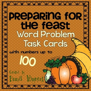 Preparing for the Feast - Word Problem Task Cards to 100