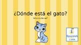 Preposiciones - Prepositions in Spanish ¿Dónde está el gato? Where is the cat?