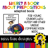 Where?, a book about prepositions: Adapted Book for Students with Autism