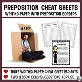 Preposition Cheat Sheets:  Writing Paper with Preposition Borders