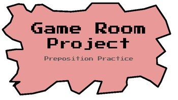 Preposition Game Room Project