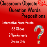 Prepositions ❘ Question Words ❘ Classroom Objects ❘ PowerPoints ❘ ESL