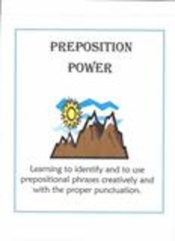 Preposition Power!  Learning Prepositions CREATIVELY!