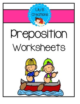 Preposition Worksheets Set 3 by Lily B Creations | TpT