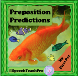 Preposition Predictions: My First Pet