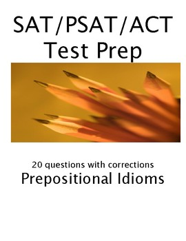 Prepositional Idiom Practice with Key and Corrections Test Prep ACT SAT PSAT