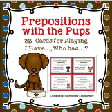Prepositional Phrases: I have... Who has..?