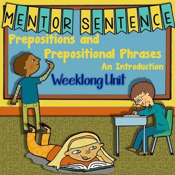Prepositional Phrases- Introduction: Mentor Sentence