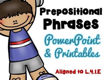 Prepositional Phrases L.4.1.E