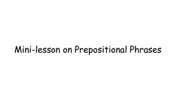 Prepositional Phrases Mini-lesson