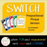 Prepositional Phrases SWITCH ELA Card Game