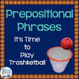 Prepositional Phrases (Prepositions) Trashketball Game