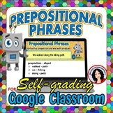 Prepositional Phrases and Object of the Preposition Google Classroom Digital