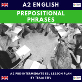 Prepositional Phrases of Time, Place and Movement A2 Pre-Int Lesson Plan For ESL