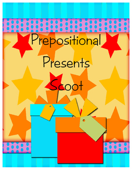 Prepositional Presents Scoot