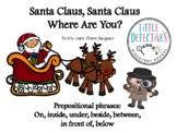 Prepositional Speech Christmas Book: Santa Where Are You?